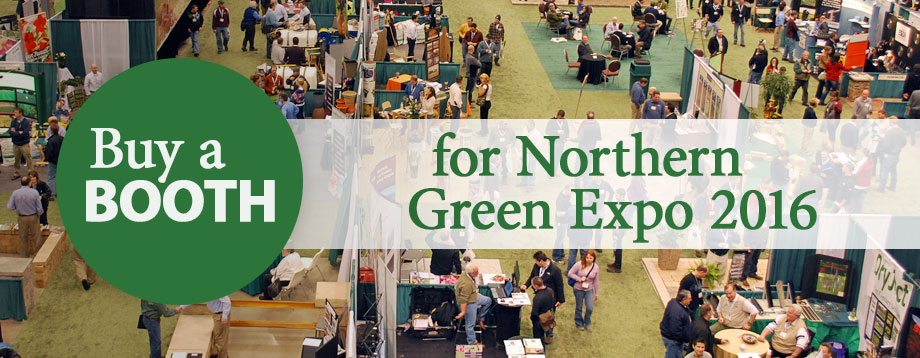 Buy a Booth at the Northern Green Expo, January 13-15, 2016 at the Minneapolis Convention Center.
